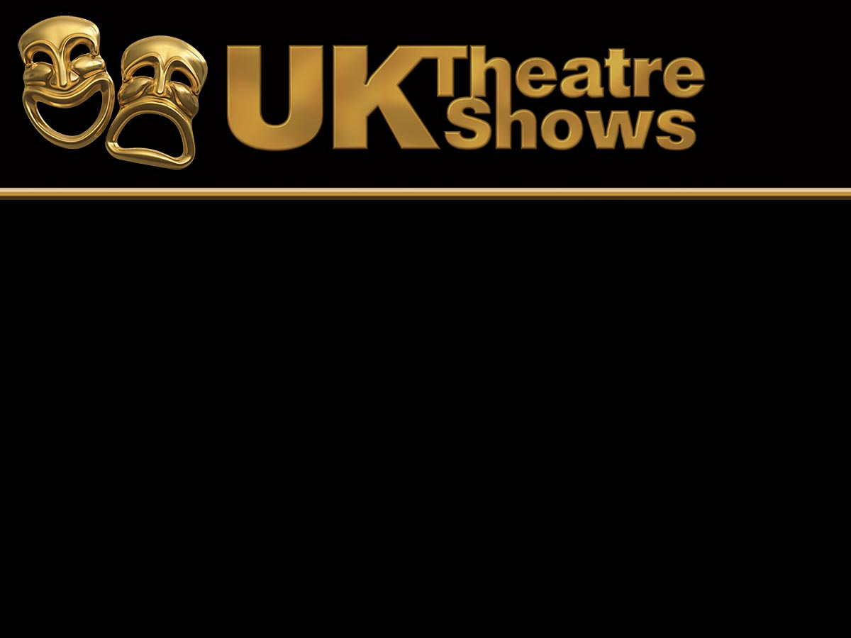 UK Theatre Shows - Productions